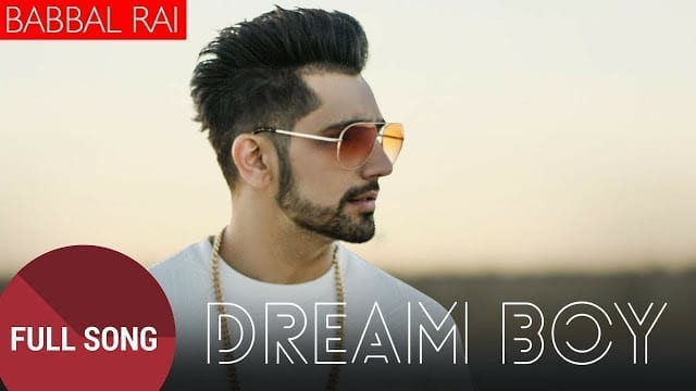 Dream Boy Song Lyrics - Babbal Rai