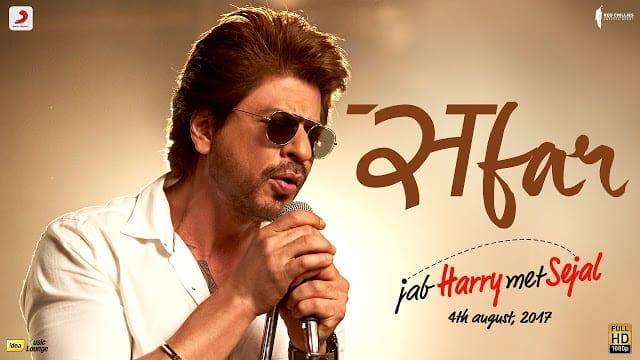 SAFAR Lyrics - Jab Harry Met Sejal | Anushka Sharma | Shah Rukh Khan