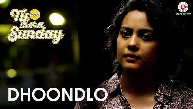 Dhoondlo | Tu Hai Mera Sunday | Arijit Singh | Barun Sobti & Vishal Malhotra | Amartya Rahut (Bobo)