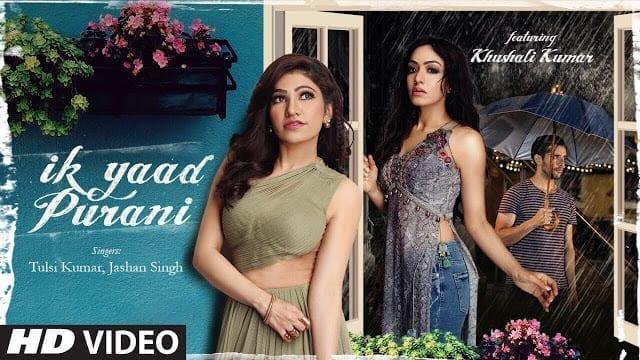 Ik Yaad Purani Song Lyrics | Feat. Khushali Kumar | Tulsi Kumar, Jashan Singh | T-Series
