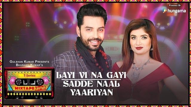 Layi Vi Na Gayi/Sadde Naal Yaariyan Lyrics | T-Series Mixtape Punjabi | Jashan Singh & Shipra Goyal