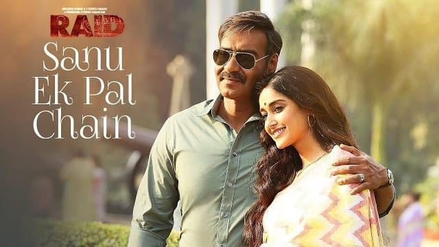 Sanu Ek Pal Chain Lyrics| Raid | Ajay Devgn | Ileana D'Cruz| Tanishk B Rahat Fateh Ali Khan Manoj M