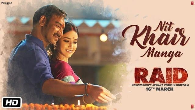 Nit Khair Manga Lyrics   RAID   Ajay Devgn   Ileana D'Cruz   Tanishk B Rahat Fateh Ali Khan Manoj M