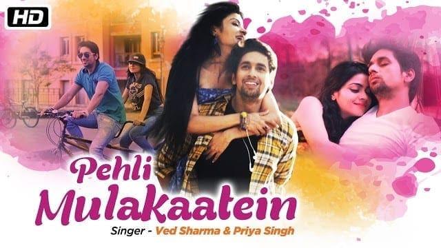 Pehli Mulakaatein Lyrics | Ved Sharma | Priya Singh | New Romantic Song 2018