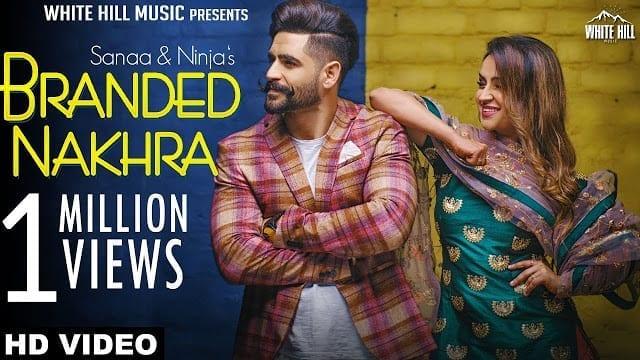 Branded Nakhra Song Lyrics | Sanaa - Ninja | Goldboy | White Hill Music | New Punjabi Song 2018