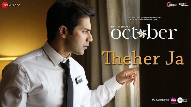 Theher Ja Song Lyrics   October   Varun Dhawan & Banita Sandhu   Armaan Malik   Abhishek Arora   Abhiruchi Chand