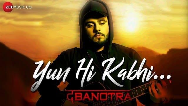 Yun Hi Kabhi Song Lyrics | Da Banotra | Official Music Video | Latest Hindi Song 2018