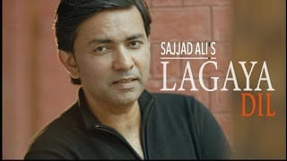 Sajjad Ali - Lagaya Dil Song Lyrics (Official Video)