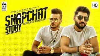 Snapchat Story Song Lyrics - Bilal Saeed ft. Romee Khan