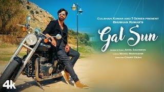 Gal Sun Song Lyrics  | Akhil Sachdeva | Manoj Muntashir | Bhushan Kumar