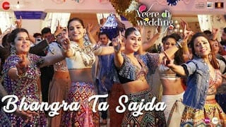 Bhangra Ta Sajda Song Lyrics | Veere Di Wedding | Kareena, Sonam, Swara & Shikha
