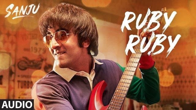 Ruby Ruby Song Lyrics | Sanju | Full Audio Song | Ranbir Kapoor | AR Rahman | Rajkumar Hirani