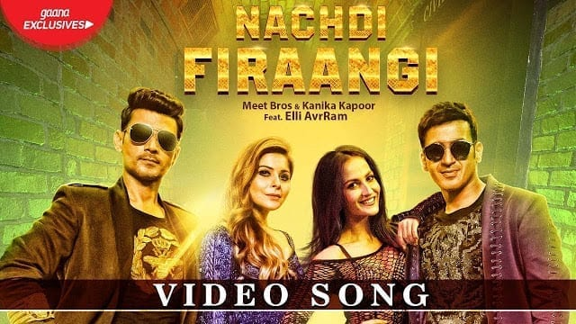Nachdi Firaangi Song Lyrics | Meet Bros & Kanika Kapoor Ft. Elli AvrRam | Latest Songs 2018 | MB Music