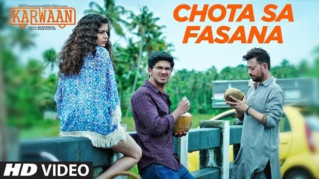 Chota Sa Fasana Song Lyrics | Arijit Singh | Karwaan | Irrfan Khan | DulQuer Salmaan | Mithila Palkar