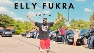 Elly Fukra Lyrics | Kay V | PS Chauhan