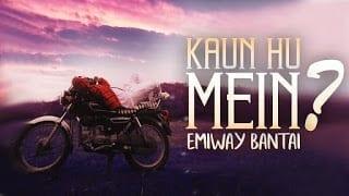 KAUN HU MEIN SONG LYRICS | EMIWAY | (OFFICIAL VIDEO)