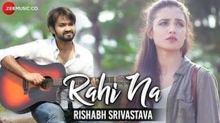 Rahi Na Song Lyrics | Official Music Video | Rishabh Srivastava | Sam Chaudhary & Swati Rajput