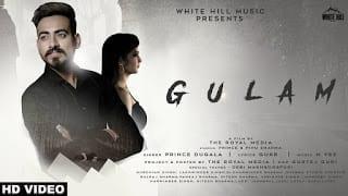 Gulam Song Lyrics   Prince Dugala   New Songs 2018   White Hill Music