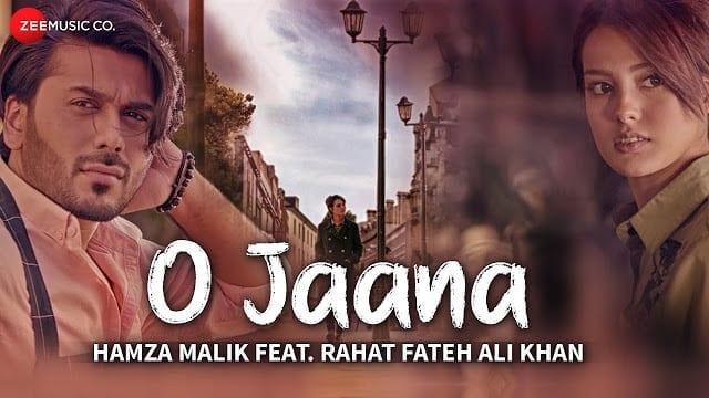 O Jaana Song Lyrics   Official Music Video   Hamza Malik Feat. Rahat Fateh Ali Khan   Sahir Ali Bagga   Rohit K