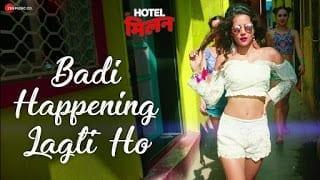 Badi Happening Lagti Ho Lyrics   Hotel Milan