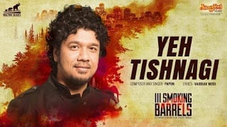 Yeh Tishnagi Lyrics | Papon