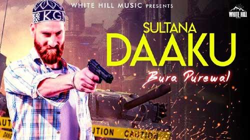 Sultana Daaku Lyrics | Bura Purewal