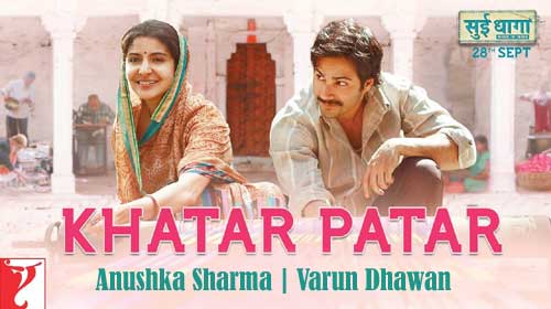 Khatar Patar Song Lyrics | Sui Dhaaga - Made in India