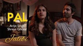 Pal Lyrics | Jalebi | Arijit Singh | Shreya Ghosal