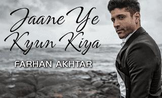 Jaane Ye Kyun Kiya Lyrics  Farhan Akhtar & Rochak Kohli