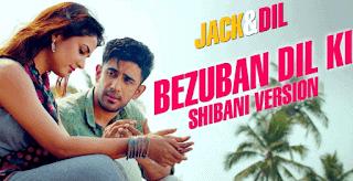 Bezuban Dil Ki Zubaani Lyrics - Jack and Dil