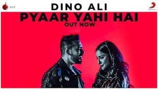 Pyaar Yahi Hai Song Lyrics  Dino Ali