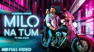 Milo Na Tum Lyrics - Gajendra Vermaa, Tina Ahuja